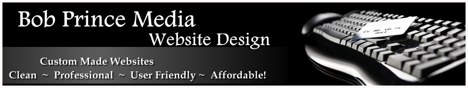 Websites Custom Made by Bob Prince Media